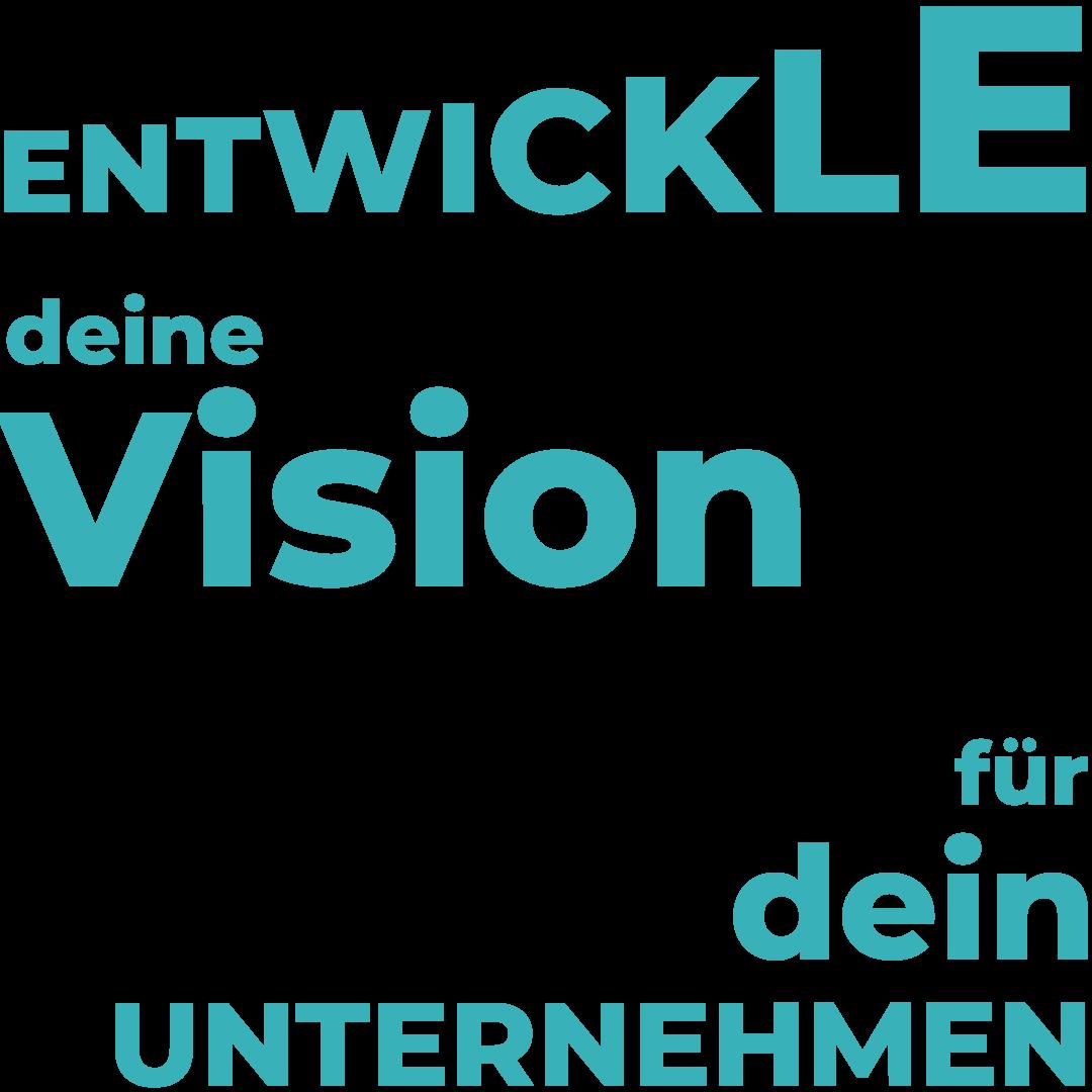 Entwickle deine Vision für dein Unternehmen