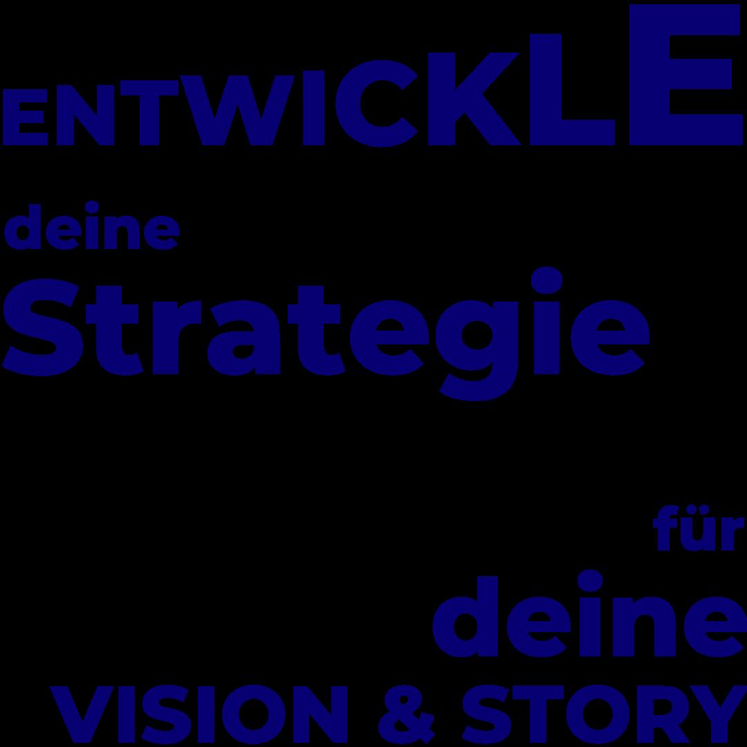 Entwickle deine Strategie für deine Vision & Story